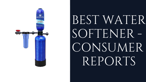 Best Water Softener Consumer Reports