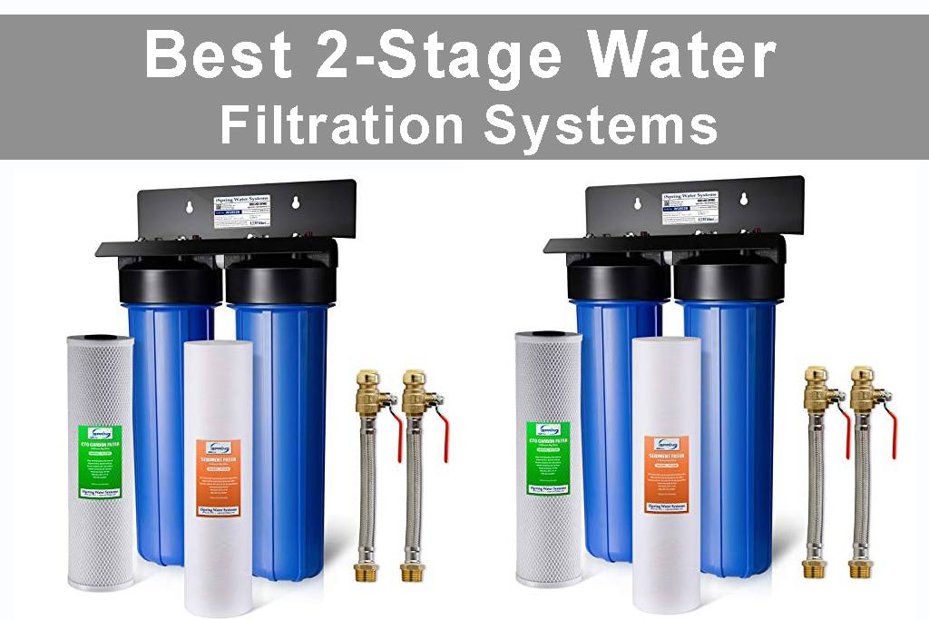 Best 2-Stage Water Filtration Systems