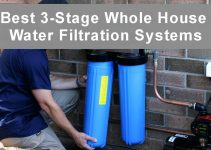 5 Best 3-stage Whole House Water Filtration Systems