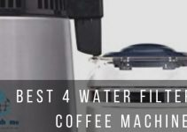 4 Best Water Filters for Coffee Machines: Make coffee with Clean Water