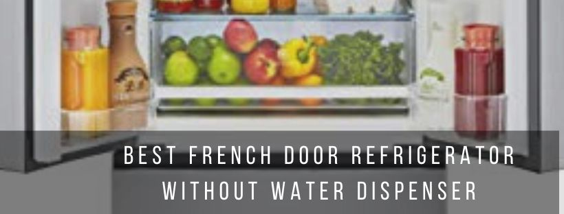 Top 4 best french door refrigerators without water dispenser