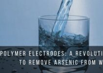 Polymer Electrodes: A revolutionary Way to Remove Arsenic from Water