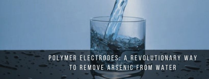 Polymer Electrodes to remove Arsenic from water