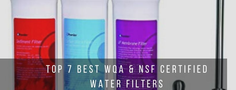 Best WQA and NSF Certified Water Filtration Systems