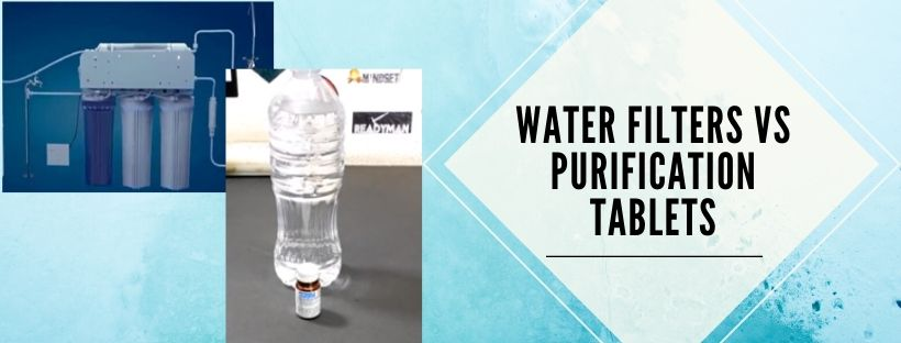 comparison of water filters and purification tablets