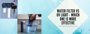 comparison of water filter and UV light