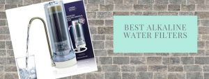 Top alkaline water purifiers with buying tips