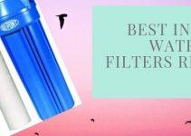 Top 9 Best Inline Water FiltersReviews [2020]