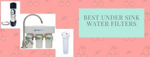 Top 6 high capacity under sink water filters