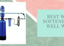 10 Best Water Softeners for Well Water 2020