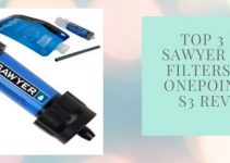 Top 3 Best Sawyer Water Filters: Mini, OnePoint and S3 Reviews