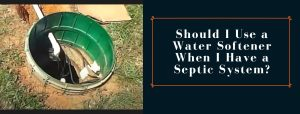 Use of water softener with a septic tank